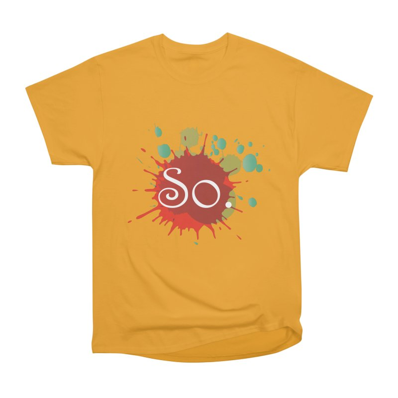 You are So Creative! Women's Heavyweight Unisex T-Shirt by Southern Creative
