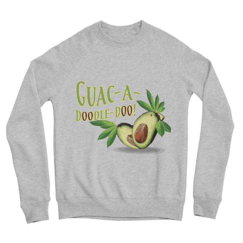 Guac-A-Doodle-Doo Men's Sponge Fleece Sweatshirt by Games for Glori Shop