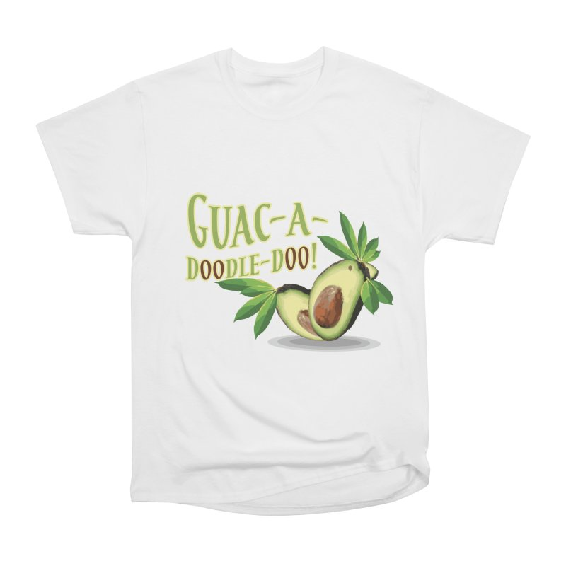 Guac-A-Doodle-Doo Women's Heavyweight Unisex T-Shirt by Games for Glori Shop