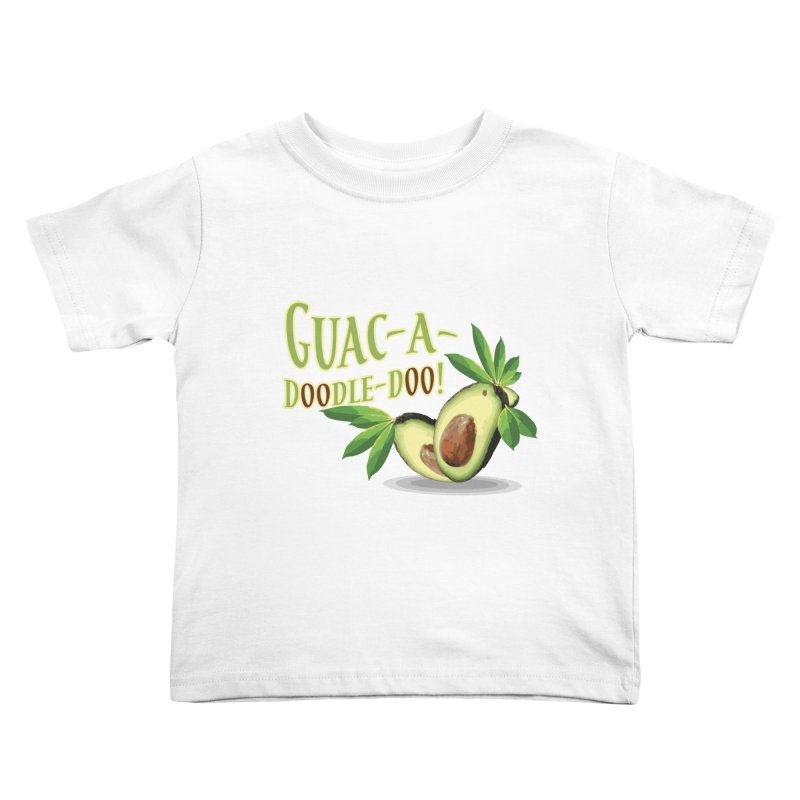 Guac-A-Doodle-Doo Kids Toddler T-Shirt by Games for Glori Shop