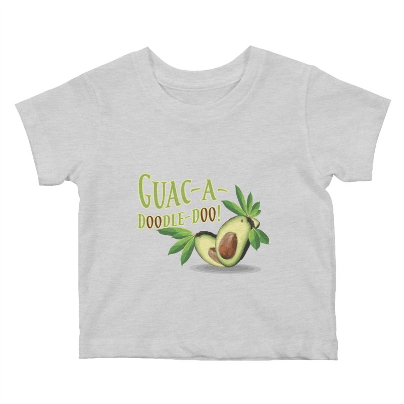 Guac-A-Doodle-Doo Kids Baby T-Shirt by Games for Glori Shop