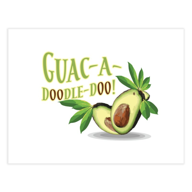 Guac-A-Doodle-Doo Home Fine Art Print by Games for Glori Shop