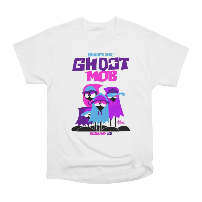 BEWARE THE GHOST MOB Women's Heavyweight Unisex T-Shirt by ghettogeppetto's Artist Shop