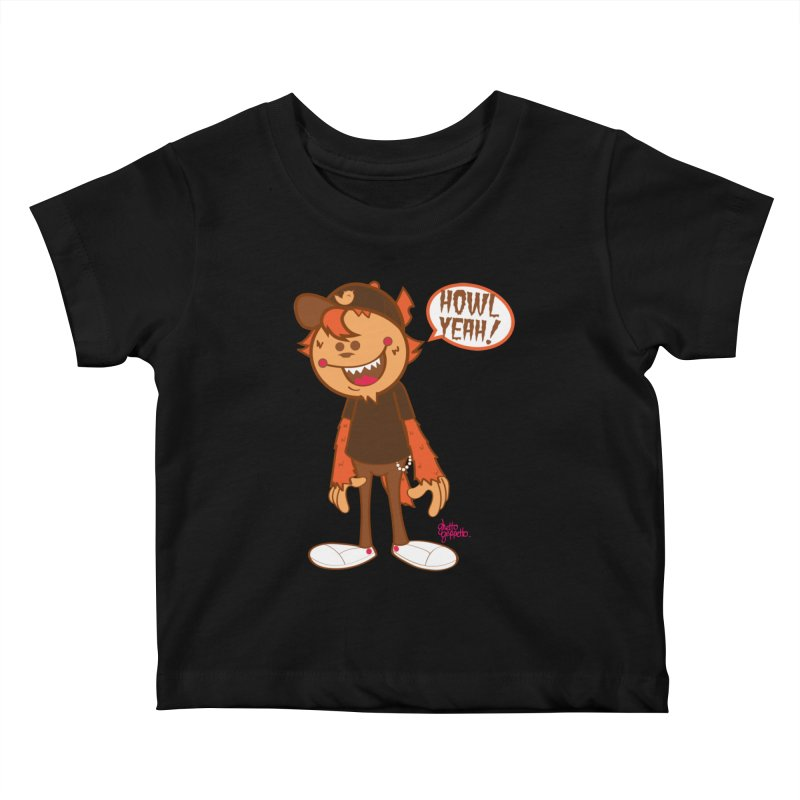Howl Yeah Kids Baby T-Shirt by ghettogeppetto's Artist Shop
