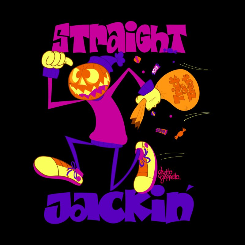 STRAIGHT JACKIN'  by ghettogeppetto's Artist Shop