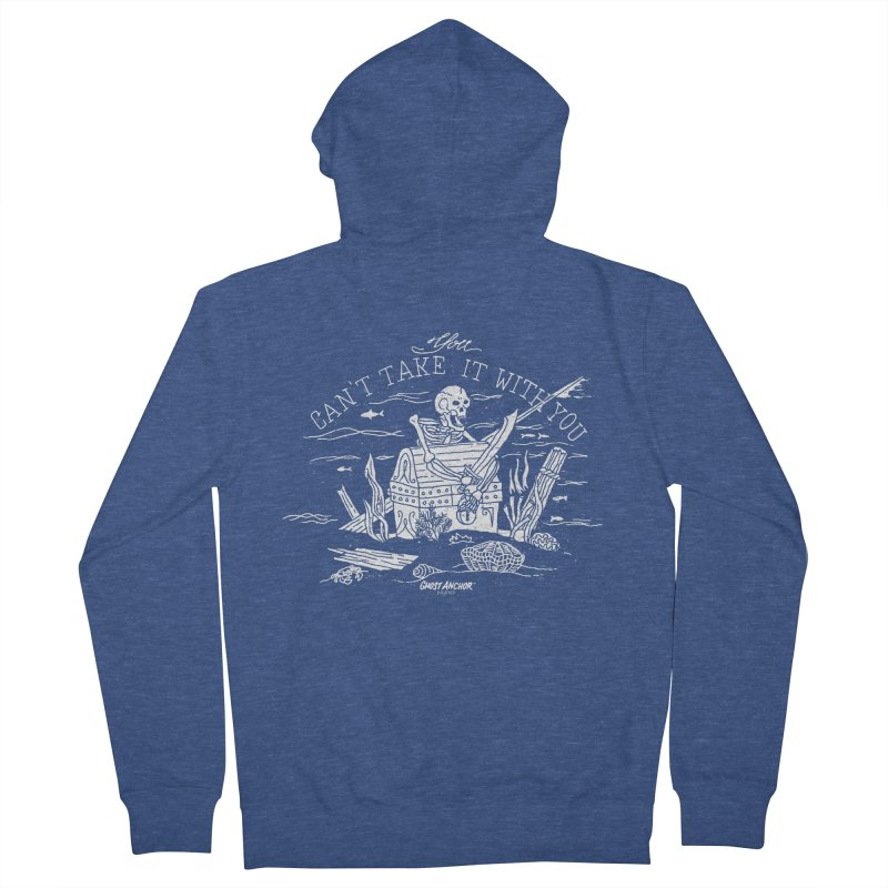 You Can't Take It With You Men's Zip-Up Hoody by GHOST ANCHOR BRAND