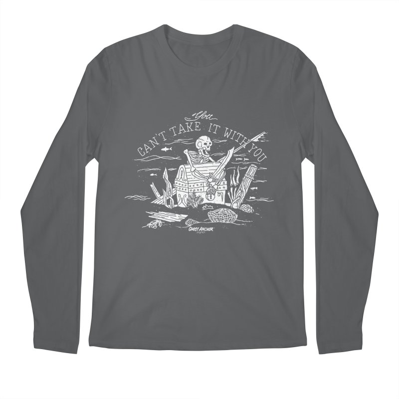 You Can't Take It With You Men's Regular Longsleeve T-Shirt by GHOST ANCHOR BRAND