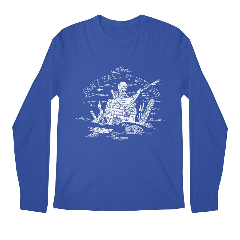 You Can't Take It With You Men's Longsleeve T-Shirt by GHOST ANCHOR BRAND