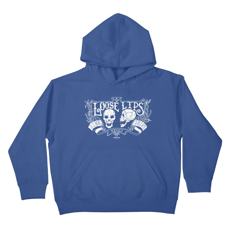 Loose Lips Sink Ships Kids Pullover Hoody by GHOST ANCHOR BRAND