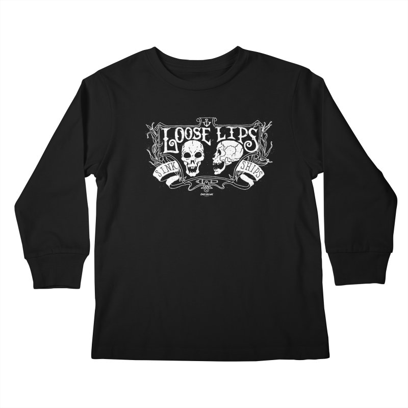 Loose Lips Sink Ships Kids Longsleeve T-Shirt by GHOST ANCHOR BRAND