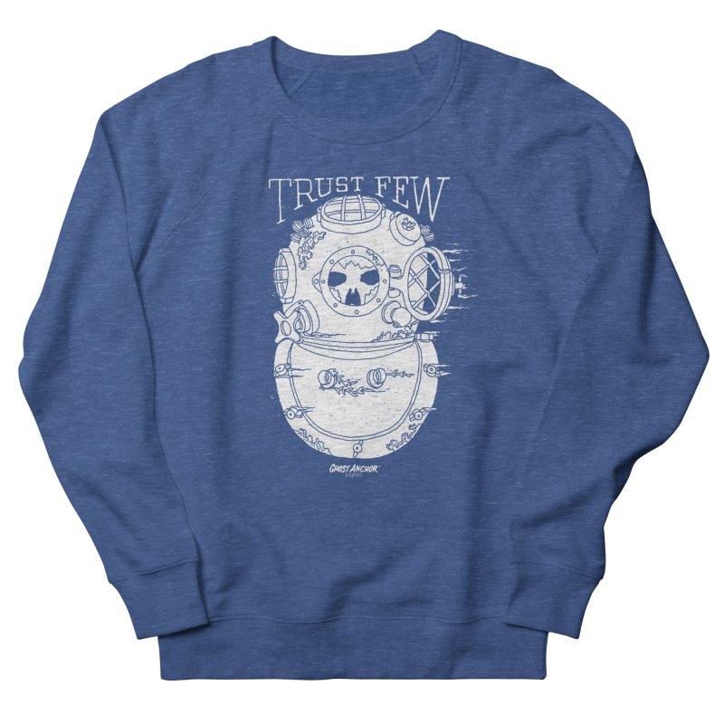 Trust Few Men's Sweatshirt by GHOST ANCHOR BRAND