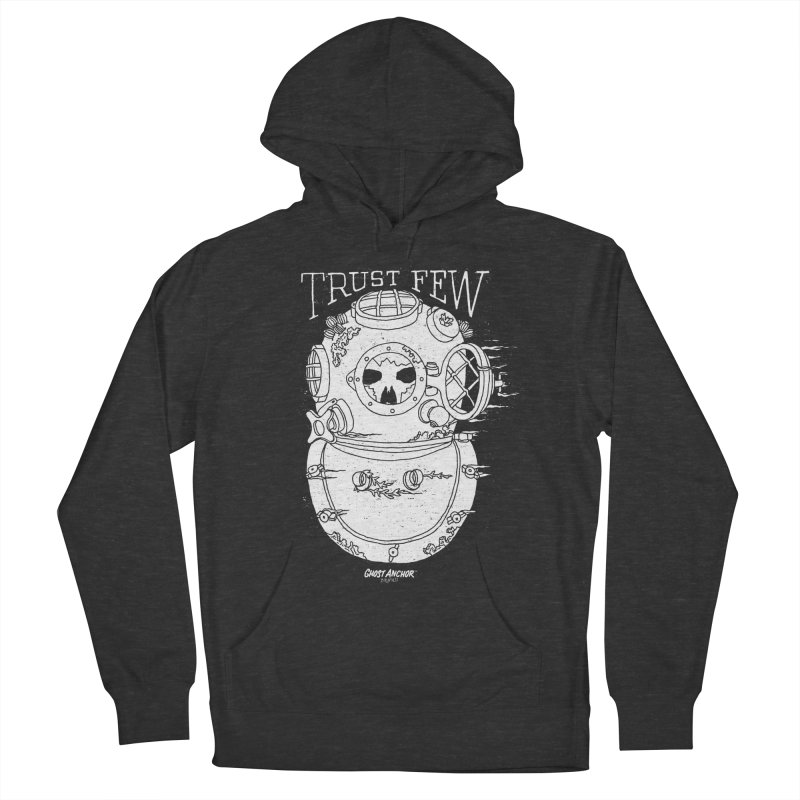 Trust Few Men's Pullover Hoody by GHOST ANCHOR BRAND