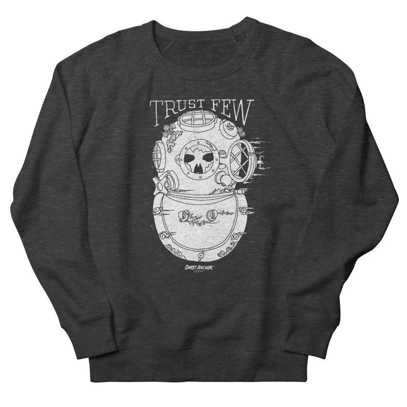 Trust Few Women's Sweatshirt by GHOST ANCHOR BRAND