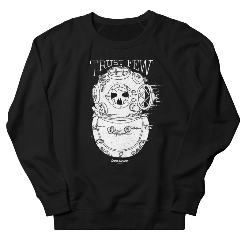 Trust Few Women's French Terry Sweatshirt by GHOST ANCHOR BRAND