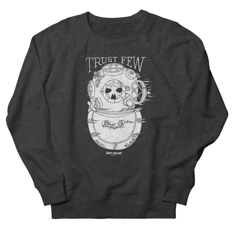 Trust Few Men's French Terry Sweatshirt by GHOST ANCHOR BRAND