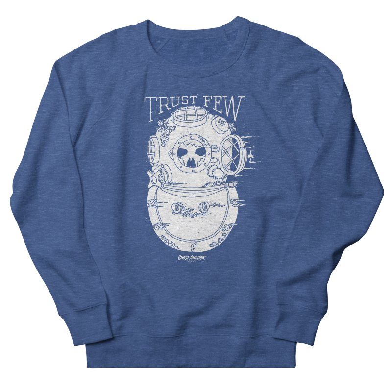 Trust Few Men's Sweatshirt by GHOST ANCHOR BRAND