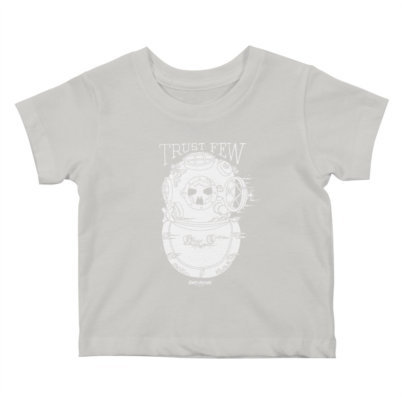 Trust Few Kids Baby T-Shirt by GHOST ANCHOR BRAND