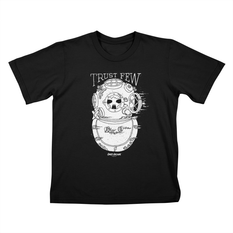 Trust Few Kids T-Shirt by GHOST ANCHOR BRAND