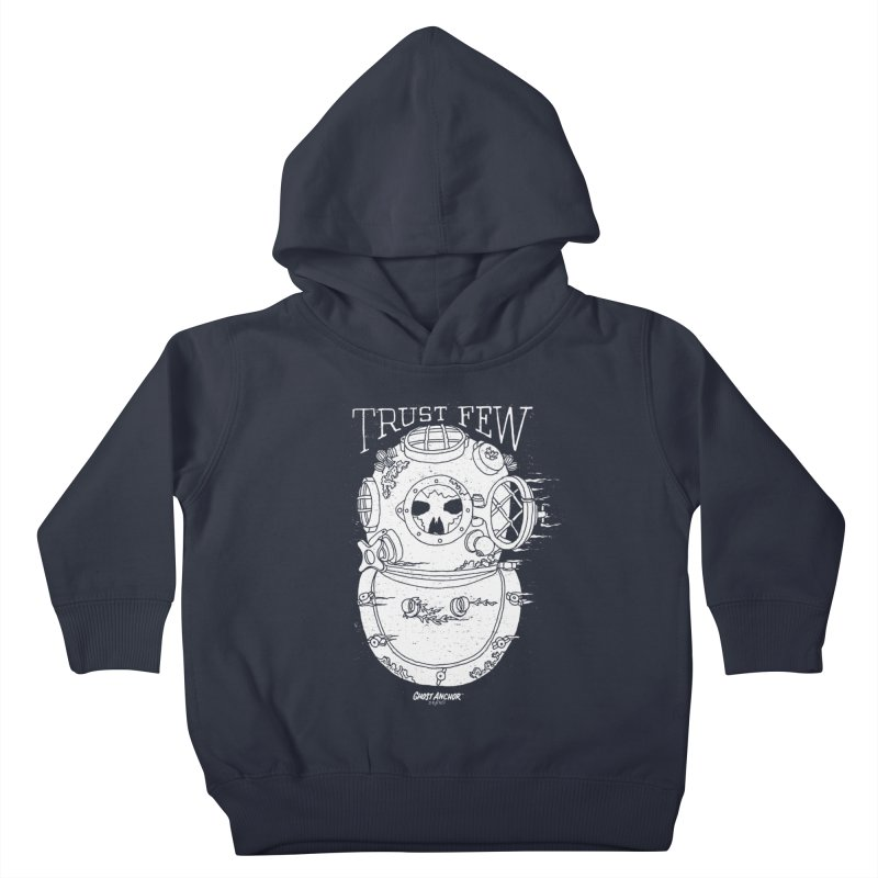Trust Few Kids Toddler Pullover Hoody by GHOST ANCHOR BRAND