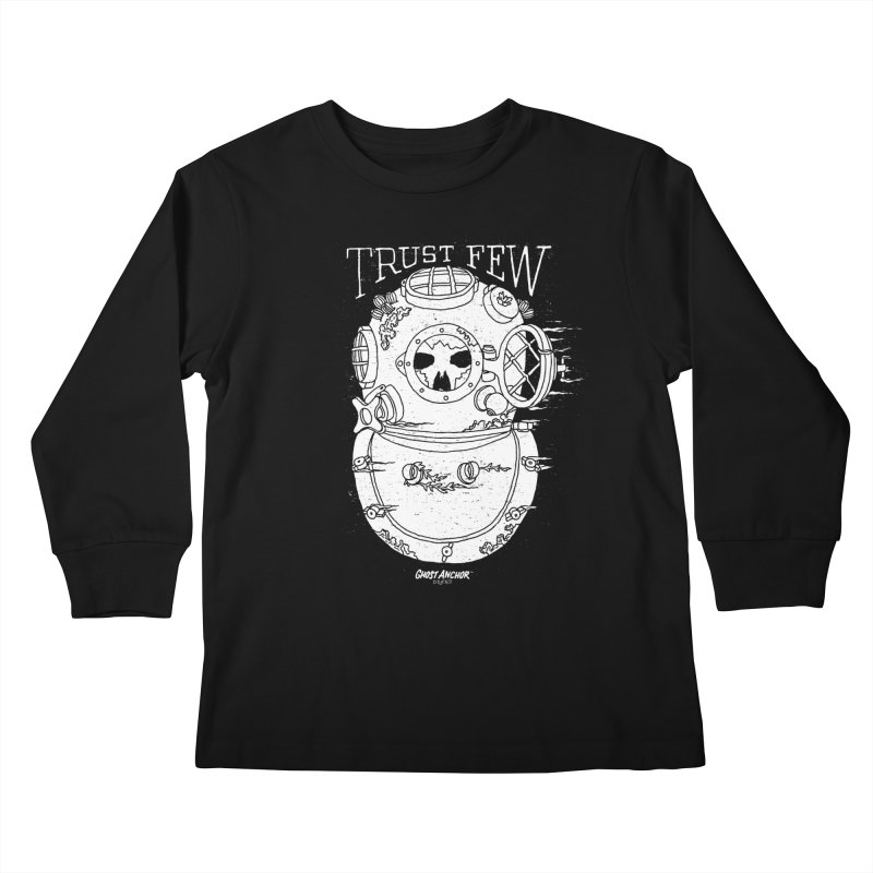 Trust Few Kids Longsleeve T-Shirt by GHOST ANCHOR BRAND