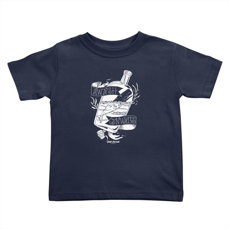 Awash to the Gunwales Kids Toddler T-Shirt by GHOST ANCHOR BRAND