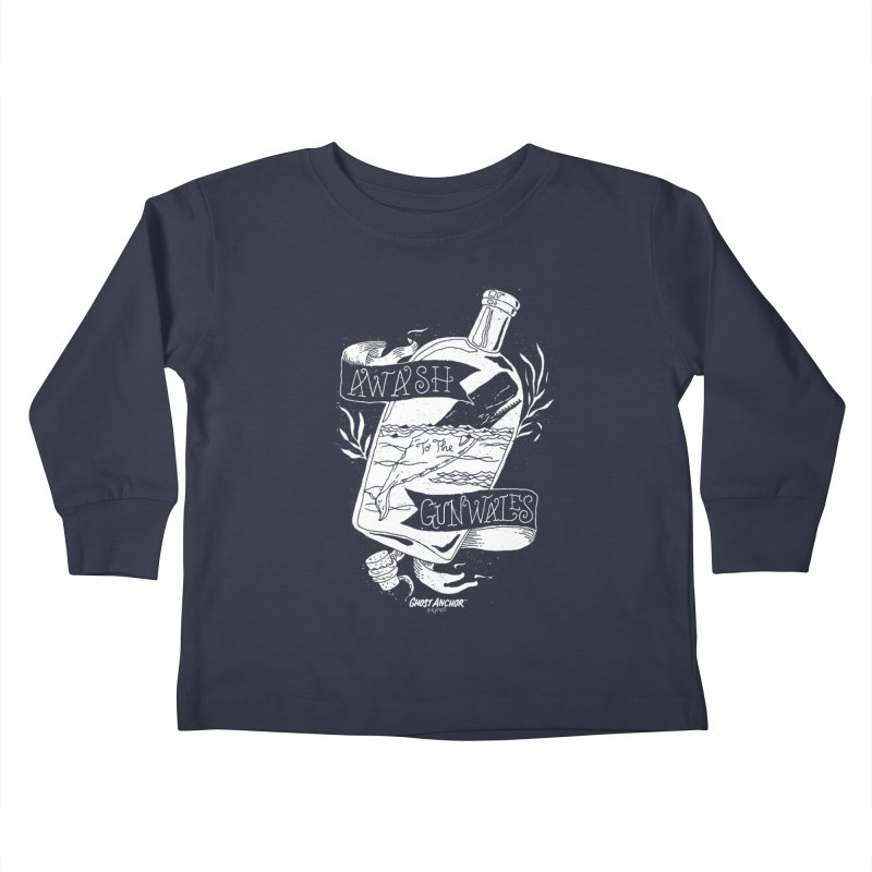 Awash to the Gunwales Kids Toddler Longsleeve T-Shirt by GHOST ANCHOR BRAND
