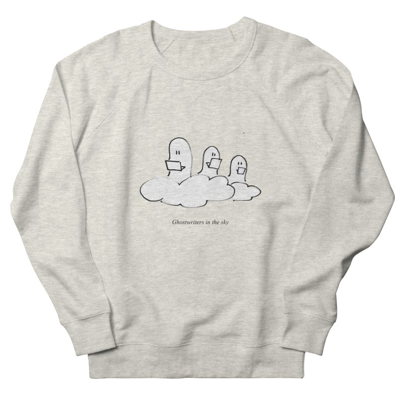 Ghostwriters in the sky Men's French Terry Sweatshirt by chalkmotion's Shop