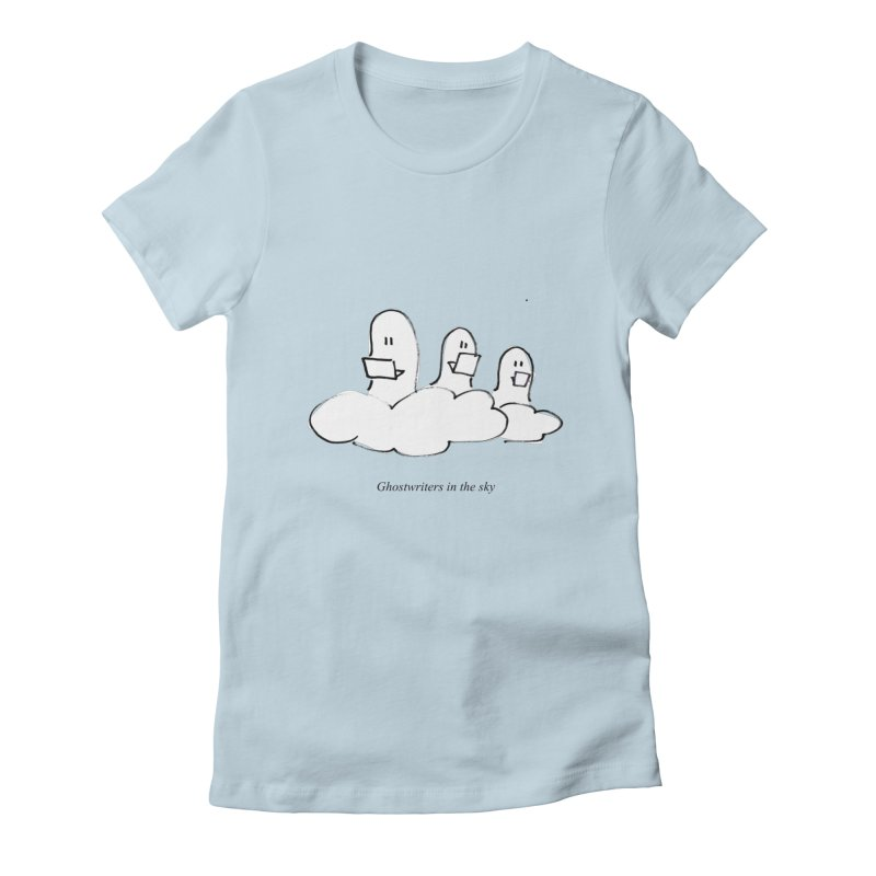 Ghostwriters in the sky Women's T-Shirt by chalkmotion's Shop