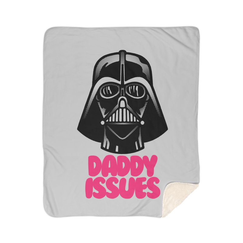 Daddy issues Home Sherpa Blanket Blanket by Gimetzco's Damaged Goods
