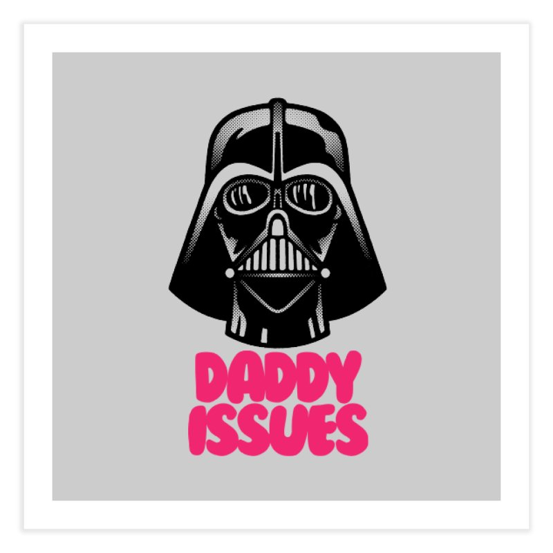 Daddy issues Home Fine Art Print by Gimetzco's Damaged Goods