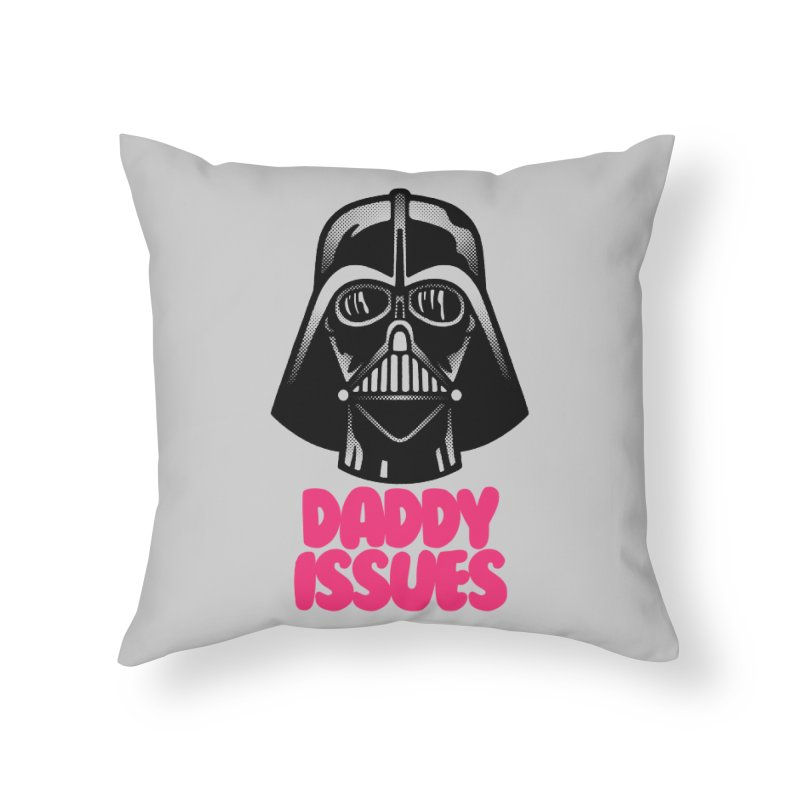 Daddy issues Home Throw Pillow by Gimetzco's Damaged Goods