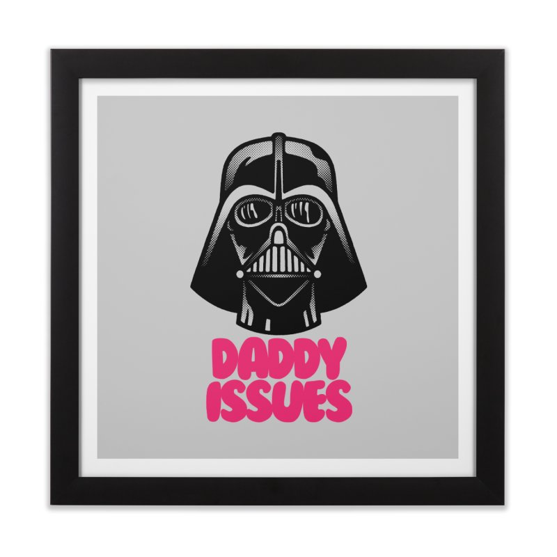 Daddy issues Home Framed Fine Art Print by Gimetzco's Damaged Goods