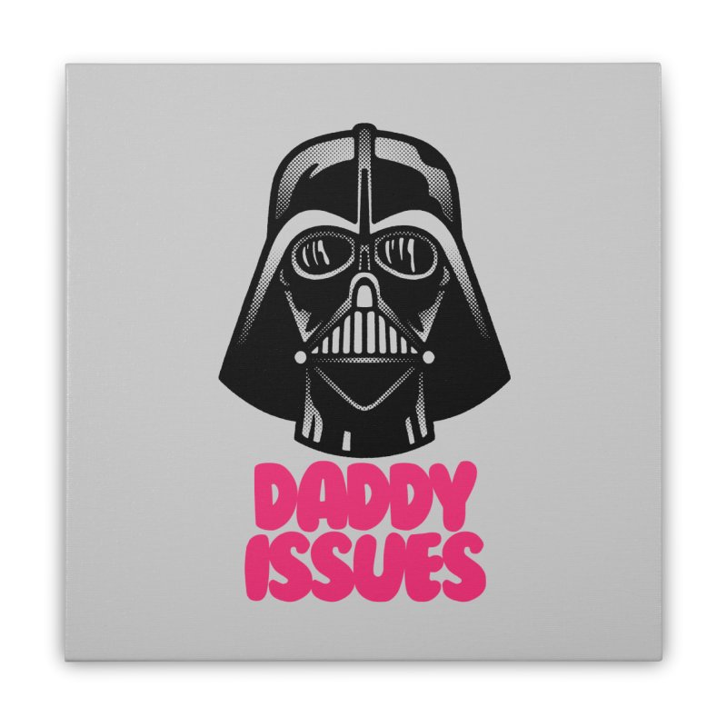 Daddy issues Home Stretched Canvas by Gimetzco's Damaged Goods