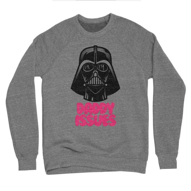 Daddy issues Women's Sponge Fleece Sweatshirt by Gimetzco's Damaged Goods