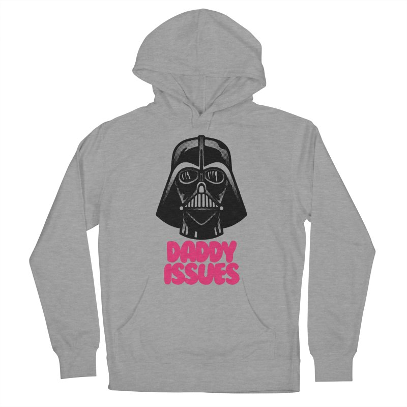 Daddy issues Women's French Terry Pullover Hoody by Gimetzco's Damaged Goods