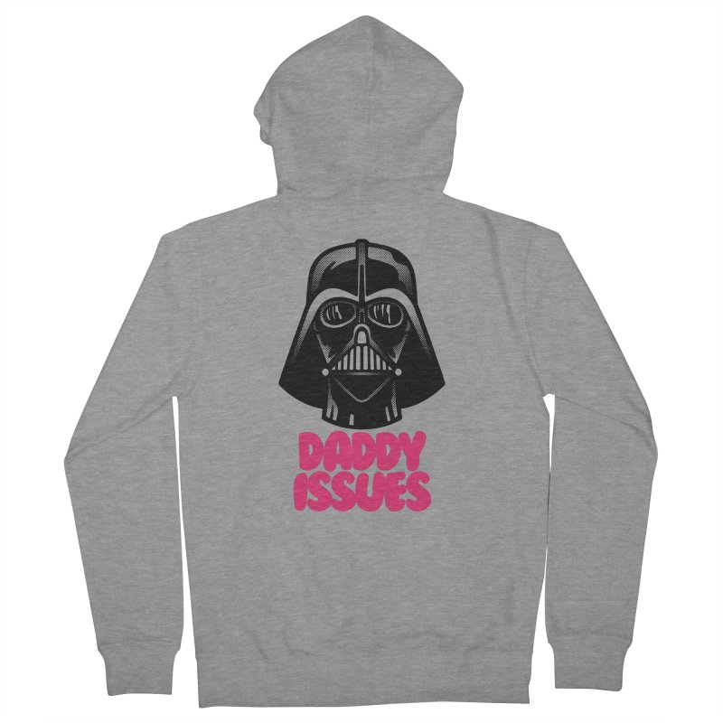 Daddy issues Women's French Terry Zip-Up Hoody by Gimetzco's Damaged Goods