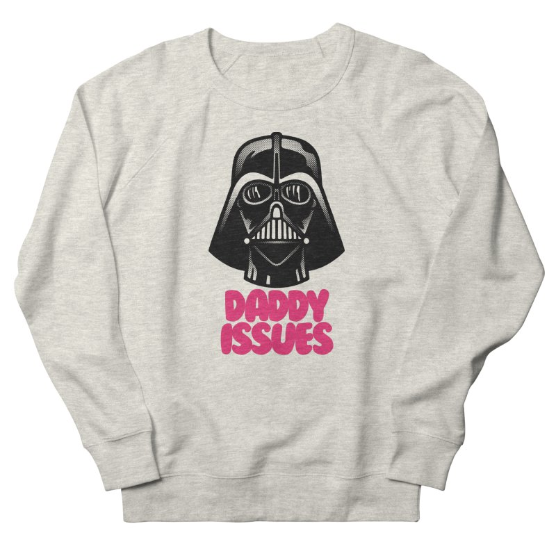 Daddy issues Men's French Terry Sweatshirt by Gimetzco's Damaged Goods
