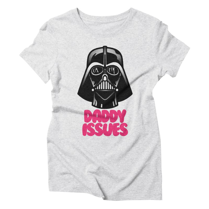 Daddy issues Women's Triblend T-Shirt by Gimetzco's Damaged Goods