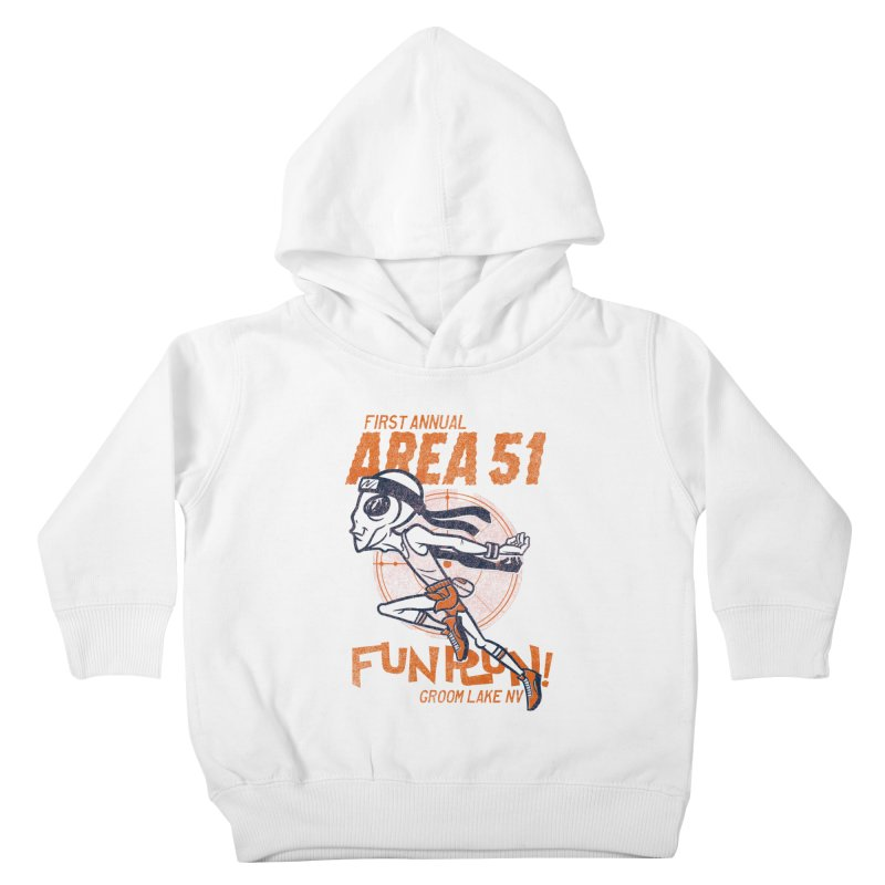 Area 51 Fun Run! Kids Toddler Pullover Hoody by Gimetzco's Damaged Goods