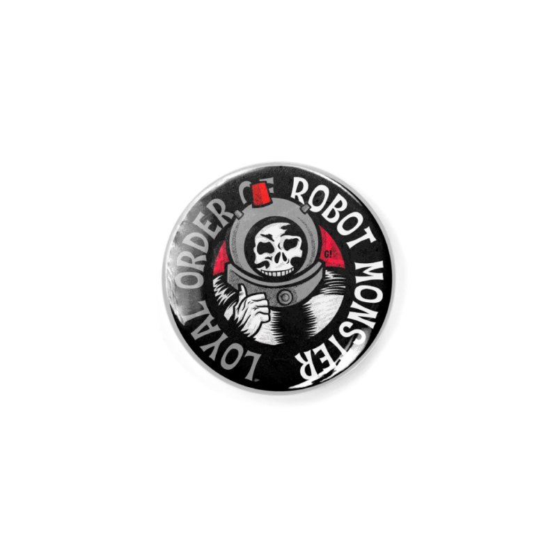 Loyal Order of Robot Monster Accessories Button by Gimetzco's Damaged Goods