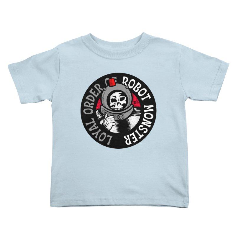 Loyal Order of Robot Monster Kids Toddler T-Shirt by Gimetzco's Damaged Goods