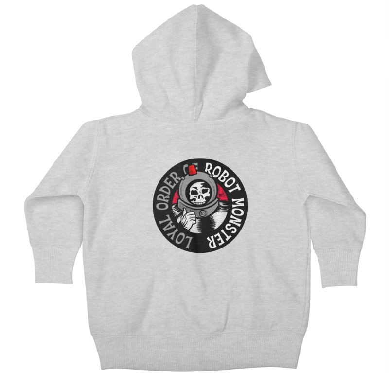 Loyal Order of Robot Monster Kids Baby Zip-Up Hoody by Gimetzco's Artist Shop