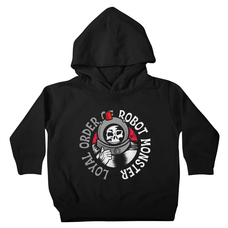 Loyal Order of Robot Monster Kids Toddler Pullover Hoody by Gimetzco's Damaged Goods