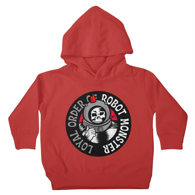 Loyal Order of Robot Monster Kids Toddler Pullover Hoody by Gimetzco's Artist Shop