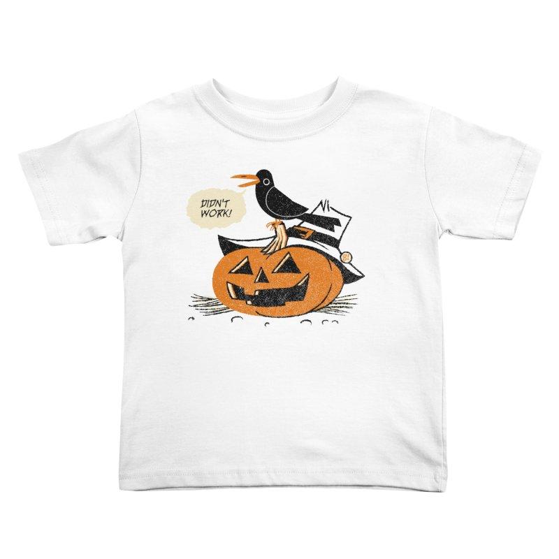 Didn't Work Kids Toddler T-Shirt by Gimetzco's Artist Shop
