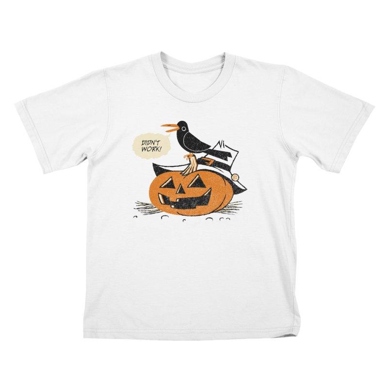 Didn't Work Kids T-shirt by Gimetzco's Artist Shop