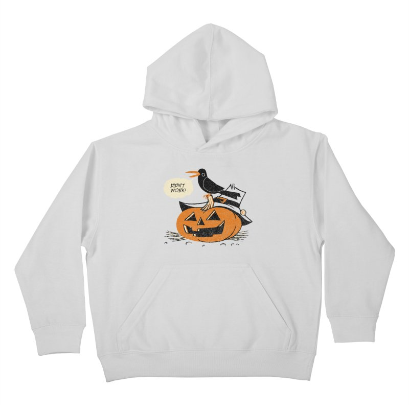 Didn't Work Kids Pullover Hoody by Gimetzco's Artist Shop
