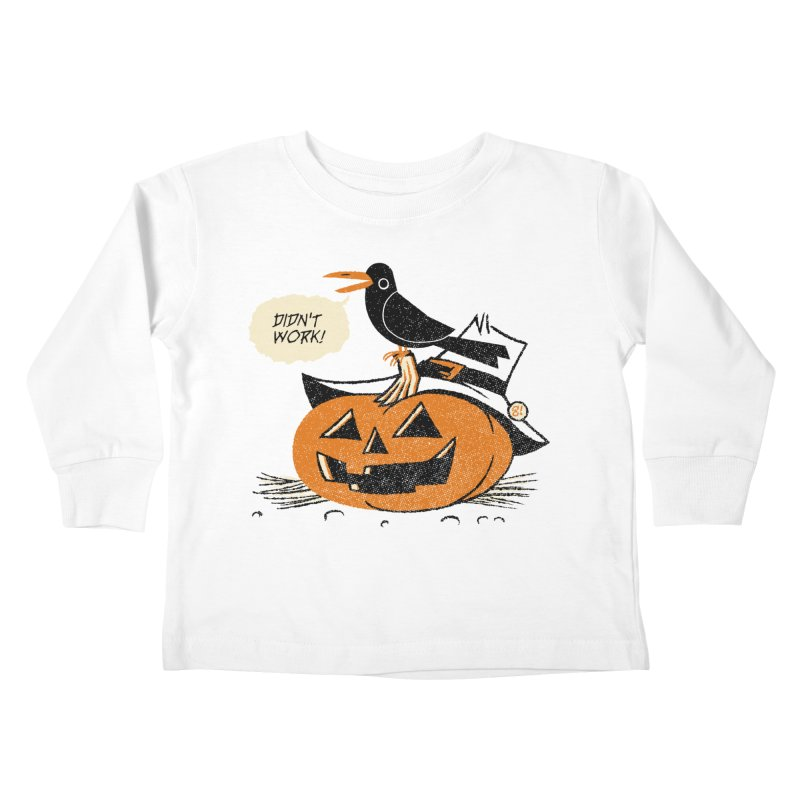 Didn't Work Kids Toddler Longsleeve T-Shirt by Gimetzco's Artist Shop