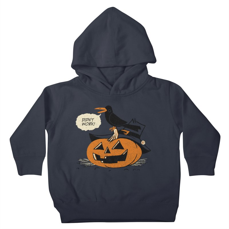 Didn't Work Kids Toddler Pullover Hoody by Gimetzco's Artist Shop