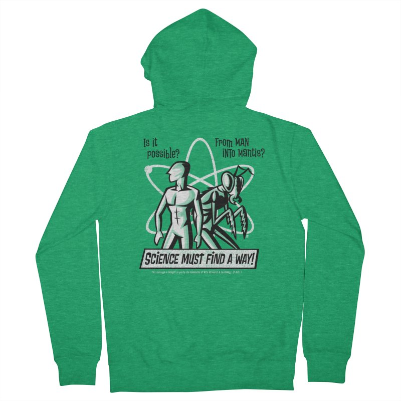 Man into Mantis? Men's Zip-Up Hoody by Gimetzco's Damaged Goods